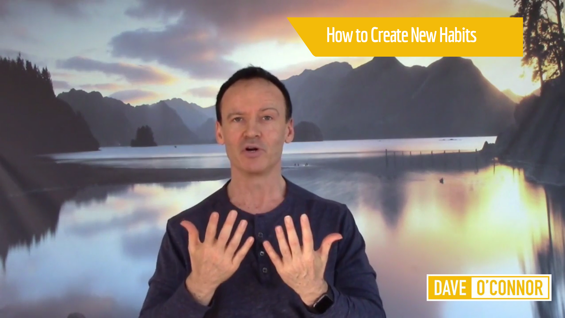 How to Create New Habits - Mindset Mastery - Dave O' Connor